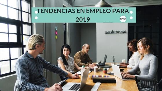 TENDENCIAS EN EMPLEO PARA 2019
