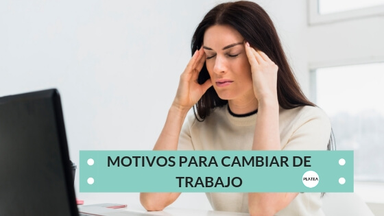 MOTIVOS PARA CAMBIAR DE TRABAJO