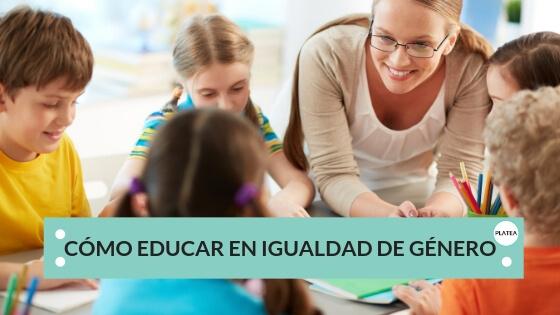 EDUCAR EN IGUALDAD DE GENERO