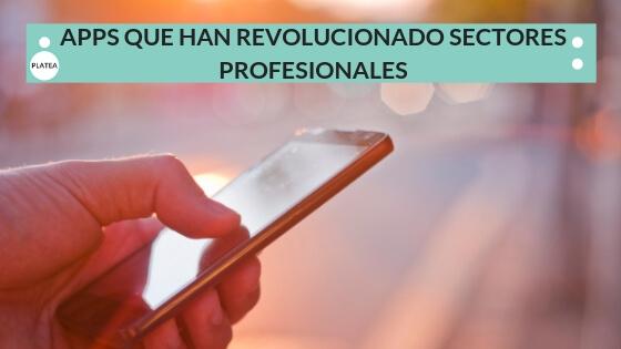 Apps que han revolucionado sectores profesionales