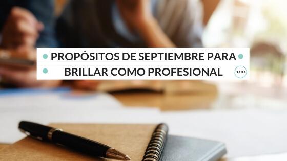 Propósitos de septiembre para brillar como profesional