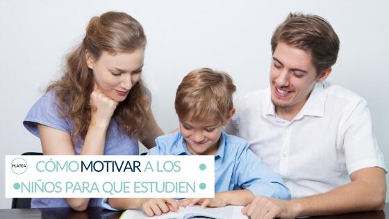 COMO MOTIVAR A LOS NIÑOS PARA QUE ESTUDIEN
