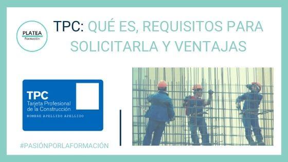 TPC: qué es, requisitos para solicitarla y ventajas