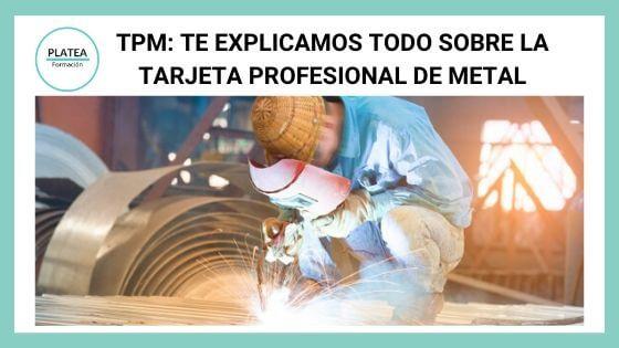 TPM: Te explicamos todo sobre la Tarjeta Profesional del Metal