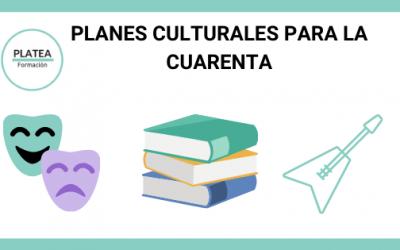 Planes culturales para la cuarentena
