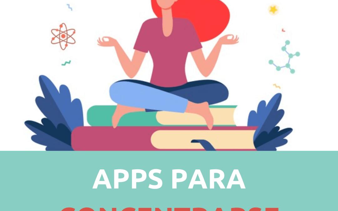 Apps para concentrarse: cuáles son las mejores