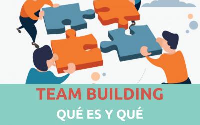 TEAM BUILDING: QUÉ ES Y QUÉ IMPORTANCIA TIENE DENTRO DE UNA EMPRESA